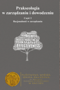 """Prakseologia wzarządzaniu idowodzeniu ,,Racjonalność wzarządzaniu"""", cz.2"""