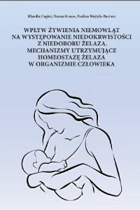 Wpływ żywienia niemowląt nawystępowanie niedokrwistości zniedoboru żelaza. Mechanizmy utrzymujące homeostazę żelaza worganizmie człowieka