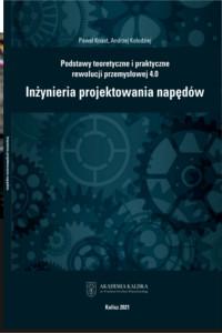 """Podstawy teoretyczne ipraktyczne rewolucji przemysłowej 4.0  """"Inżynieria projektowania napędów"""""""